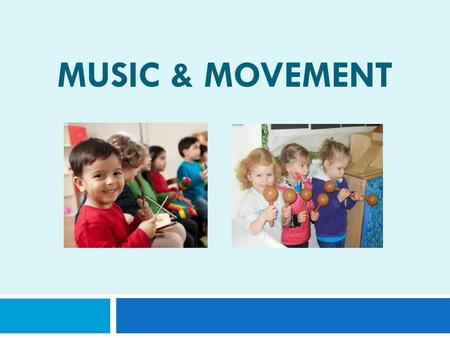 MUSIC & MOVEMENT. How Does Music and Movement Promote Development and Learning?  Social/emotional- different kinds of music evoke different feelings.