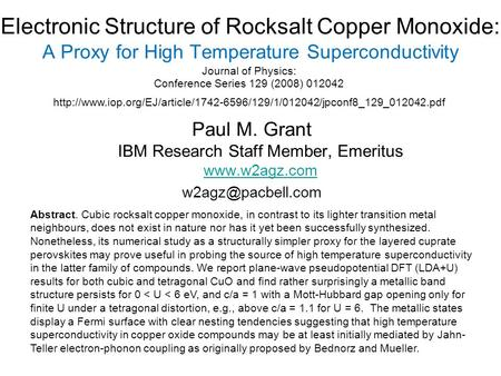 Electronic Structure of Rocksalt Copper Monoxide: A Proxy for High Temperature Superconductivity Paul M. Grant IBM Research Staff Member, Emeritus www.w2agz.com.