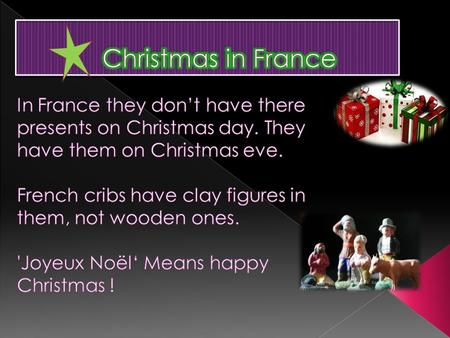  In France it is traditional that the whole family helps to cut the log down and that a little bit is burnt each night. If any of the log is left after.