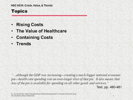 HSC 6636: Costs, Value, & Trends 1 Dr. Lawrence West, Health Management and Informatics Department, University of Central Florida