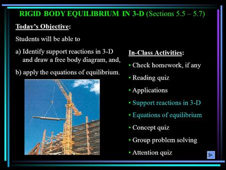 RIGID BODY EQUILIBRIUM IN 3-D (Sections 5.5 – 5.7)