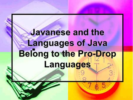 Javanese and the Languages of Java Belong to the Pro-Drop Languages.