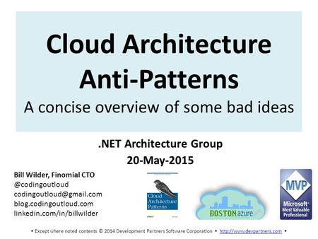 Except where noted contents © 2014 Development Partners Software Corporation   Cloud Architecture Anti-Patterns.