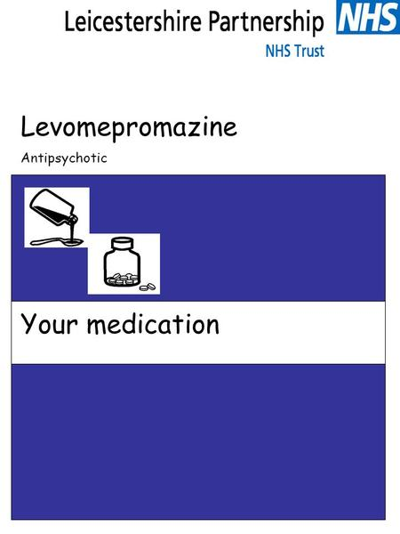 Levomepromazine Antipsychotic Your medication. Levomepromazine What is this leaflet for? This leaflet is to help you understand more about your medicine.