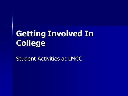 Getting Involved In College Student Activities at LMCC.