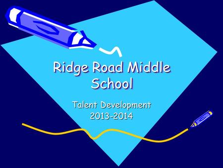 Ridge Road Middle School Talent Development 2013-2014.
