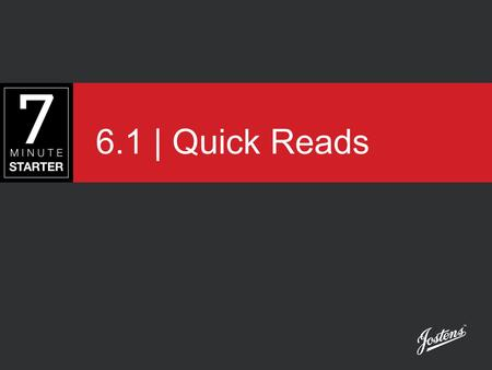 6.1 | Quick Reads. STEP 1 – LEARN Alternative Story Formats, or Quick Reads, help tell the story in a visual and fun way. Quick Reads require less writing,