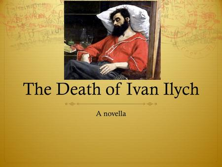 A novella The Death of Ivan Ilych.  Use textual support to defend the theme of the novel.  Analyze quotes, author's tone, and other evidence to determine.