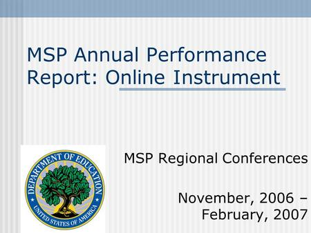 MSP Annual Performance Report: Online Instrument MSP Regional Conferences November, 2006 – February, 2007.