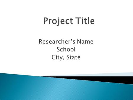 Researcher's Name School City, State.  Explain the background concepts that your audience needs to understand your research.  Describe why you chose.