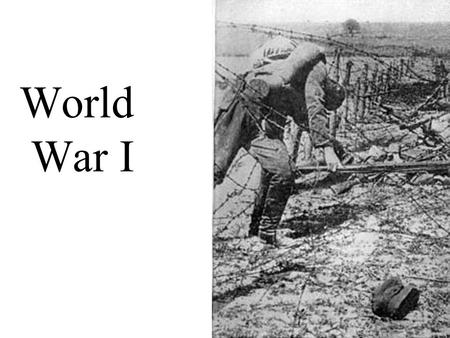 World War I. What was WWI? The First World War / The Great War / The War to End all Wars (European) Global conflict, 1914-1918 60 million soldiers mobilized,