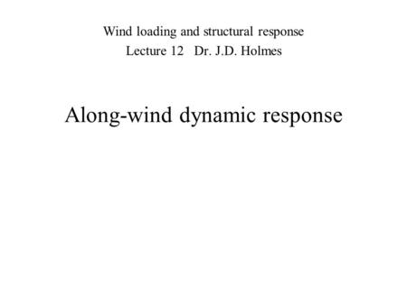 Along-wind dynamic response