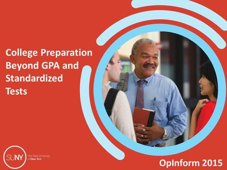 OpInform 2015 College Preparation Beyond GPA and Standardized Tests.