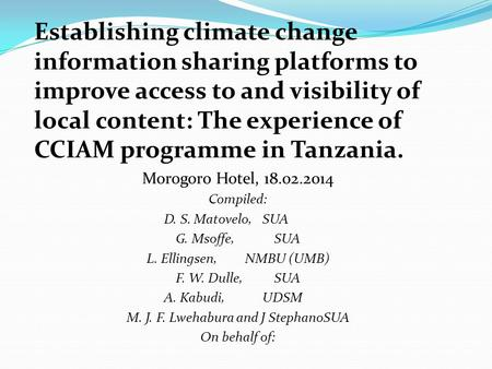 Establishing climate change information sharing platforms to improve access to and visibility of local content: The experience of CCIAM programme in Tanzania.