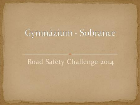 Road Safety Challenge 2014. The time has come when 18 legends from Slovakia could enroll on a list of winners!