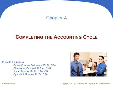 PowerPoint Authors: Susan Coomer Galbreath, Ph.D., CPA Charles W. Caldwell, D.B.A., CMA Jon A. Booker, Ph.D., CPA, CIA Cynthia J. Rooney, Ph.D., CPA Copyright.