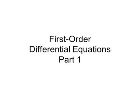 First-Order Differential Equations Part 1. First-Order Differential Equations Types: Variable Separable Linear Equations Exact Equations Solvable by Substitutions.