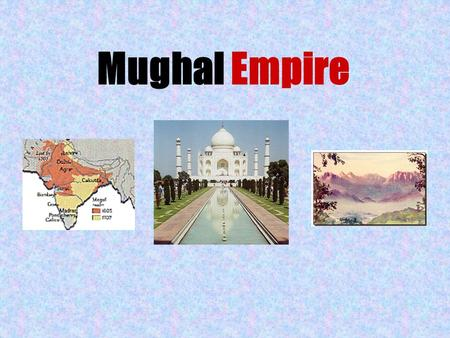 Mughal Empire. What empire ruled India from c. 1500-1750?