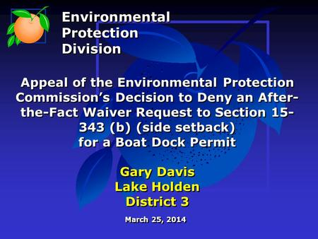 Appeal of the Environmental Protection Commission's Decision to Deny an After- the-Fact Waiver Request to Section 15- 343 (b) (side setback) for a Boat.