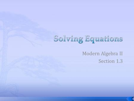 Modern Algebra II Section 1.3. 1.) 2 more than the quotient of a number and 5 2.) the sum of two consecutive integers.