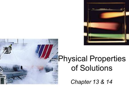 Physical Properties of Solutions Chapter 13 & 14.