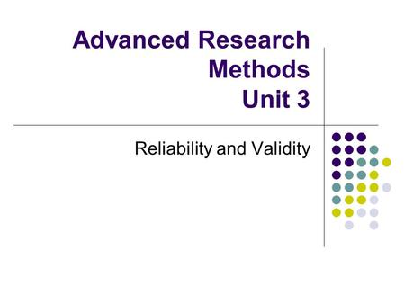research validity and reliability Research reliability is the degree to which research method produces stable and consistent results a specific measure is considered to be reliable if.