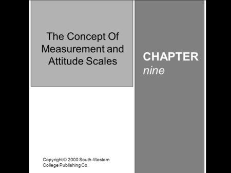 Learning Objective Chapter 9 The Concept of Measurement and Attitude Scales Copyright © 2000 South-Western College Publishing Co. CHAPTER nine The Concept.