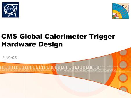 CMS Global Calorimeter Trigger Hardware Design 21/9/06.