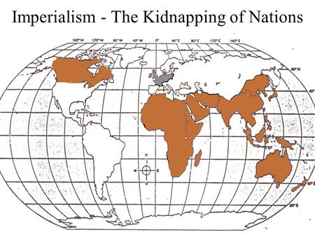 Imperialism - The Kidnapping of Nations. Reasons for Imperialism Economic Interest Political Interests Military Interests Humanitarian and Religious Goals.