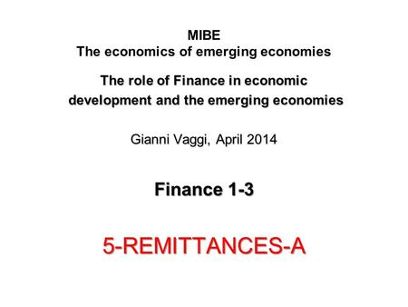 MIBE The economics of emerging economies The role of Finance in economic development and the emerging economies development and the emerging economies.