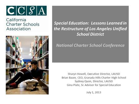 Special Education: Lessons Learned in the Restructure of Los Angeles Unified School District National Charter School Conference Sharyn Howell, Executive.