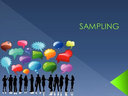  Sampling refers to a group of people taking part in a market research survey selected to be representative of the target market overall  Types of sampling.