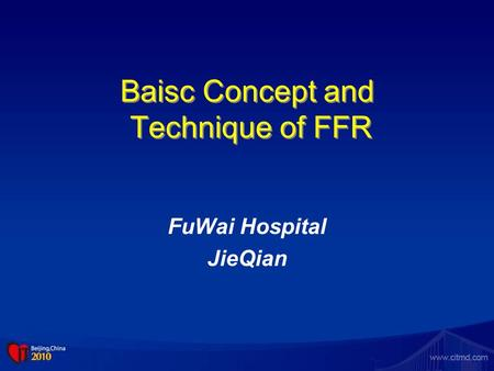 Baisc Concept and Technique of FFR FuWai Hospital JieQian.