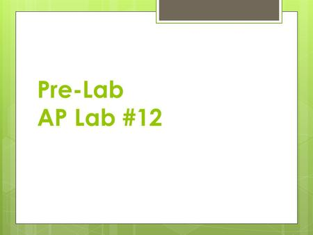 Pre-Lab AP Lab #12. Ecosystem Studies 1. Energy Flow 2. Chemical Cycling AP Lab #12 we will be able to study both cycles.