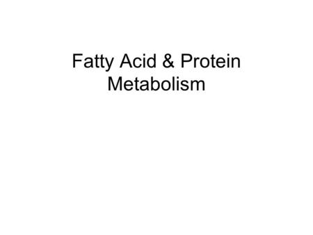 Fatty Acid & Protein Metabolism. Carbohydrate metabolism is WAY groovy baby! But what does Jon expect us to know from all this chemistry mumbo jumbo?