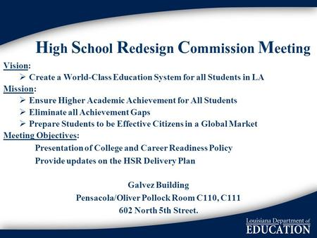 H igh S chool R edesign C ommission M eeting Vision:  Create a World-Class Education System for all Students in LA Mission:  Ensure Higher Academic Achievement.