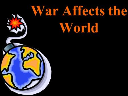 War Affects the World. Fighting Rages Beyond Europe Battle on the Gallipoli Peninsula Turks vs. British, French, Australian British helped Arab nations.