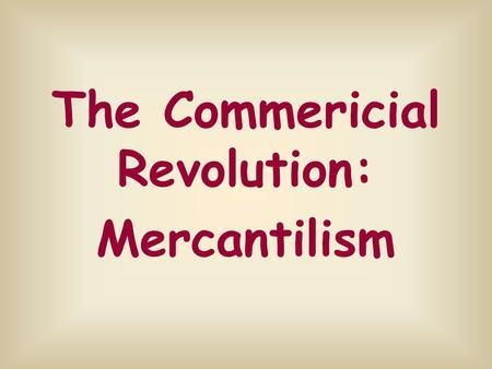 characteristics of mercantilism during the age of exploration Discover the history and impact of the age of exploration,  the era known as the age of exploration, sometimes called the age of  during the next.