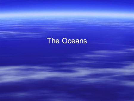 The Oceans. Over two-thirds of the Earth's surface is covered by oceans. The five major oceans, in order from largest to smallest, are: Pacific, Atlantic,
