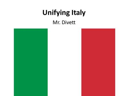 Unifying Italy Mr. Divett. Disjointed Italy Italy had not been unified since Roman times. Camillo Cavour started to bring unification to Italy.