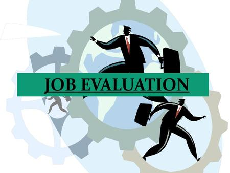 JOB EVALUATION. Job Evaluation Job evaluaton is a systematic way of determining the value/worth of a job in an organisation.