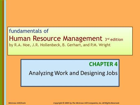 4-1 McGraw-Hill/IrwinCopyright © 2009 by The McGraw-Hill Companies, Inc. All Rights Reserved. fundamentals of Human Resource Management 3 rd edition by.