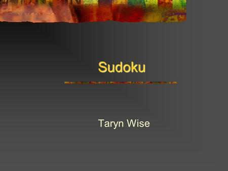 Sudoku Taryn Wise. Operational Concepts and System Requirements Solve sudoku puzzles in a convenient way Have a notes option for number possibilities.