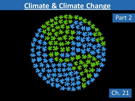 Climate & Climate Change Ch. 21 Part 2. Here's what you researched & presented as a evidence to support the statement that climate is changing… 1.snow.