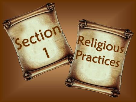 Section 1 Section 1 Religious Practices Religious Practices.