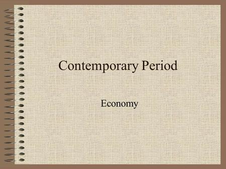 Contemporary Period Economy. Quizzle 1867 - 1920.