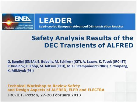 Safety Analysis Results of the DEC Transients of ALFRED LEADER Lead-cooled European Advanced DEmonstration Reactor G. Bandini (ENEA), E. Bubelis, M. Schikorr.