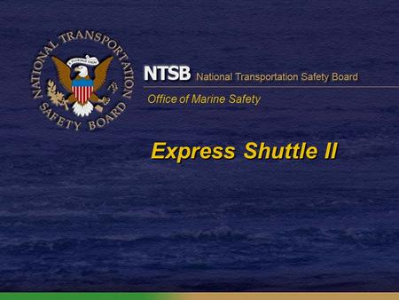 Office of Marine Safety Express Shuttle II. Express Shuttle II Fire Copyright Mark L. Smith.