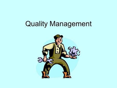 Quality Management. What is Quality? Ability of Product/Service to Consistently Meet or Exceed Expectations ASQ Definition: Totality of Features and Characteristics.