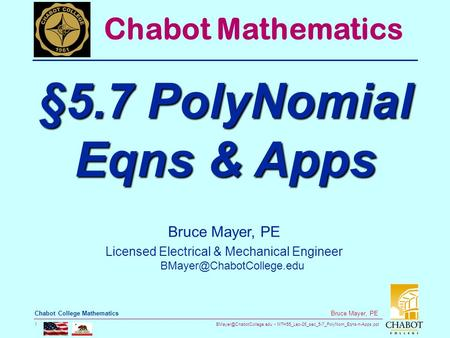 MTH55_Lec-26_sec_5-7_PolyNom_Eqns-n-Apps.ppt 1 Bruce Mayer, PE Chabot College Mathematics Bruce Mayer, PE Licensed Electrical.